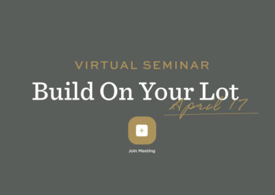 Build On Your Lot Virtual Seminar